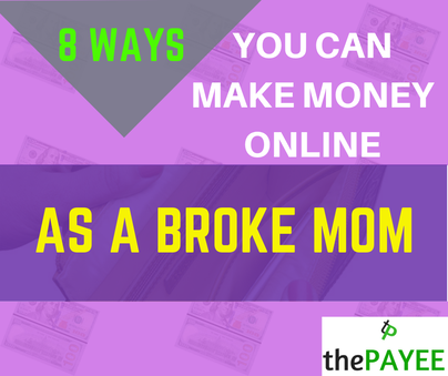 8 Ways You Can Make Money Online As A Broke Mom