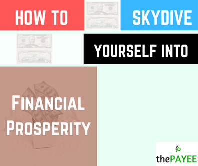 How To Skydive Yourself Into Financial Prosperity